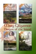 Dragon of the Island: Series Boxed Set ebook by Mary Gillgannon