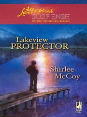 Lakeview Protector ebook by Shirlee McCoy
