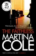 The Faithless - A dark thriller of intrigue and murder 電子書 by Martina Cole