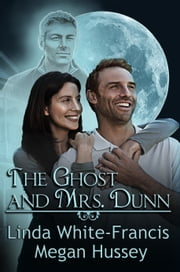 The Ghost and Mrs. Dunn ebook by Megan Hussey,Linda White-Francis