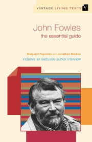 John Fowles - The Essential Guide ebook by Margaret Reynolds,Jonathan Noakes