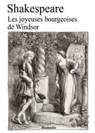 Les joyeuses bourgeoises de Windsor ebook by William Shakespeare