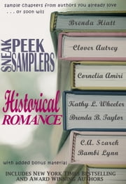 Sneak Peek Samplers: Historical Romance ebook by Clover Autrey, Brenda Hiatt, C.A. Szarek,...