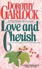 Love and Cherish ebook by Dorothy Garlock