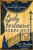 Lady Fortescue Steps Out ebook by M. C. Beaton