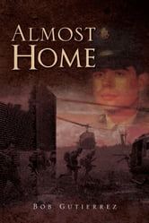 Almost Home ebook by Bob Gutierrez