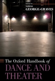 The Oxford Handbook of Dance and Theater ebook by Nadine George-Graves