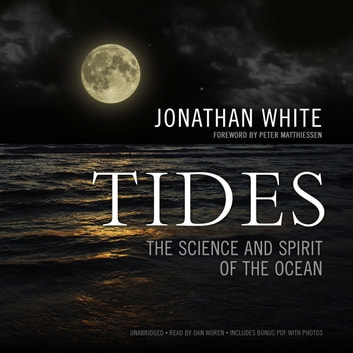 Tides - The Science and Spirit of the Ocean audiobook by Jonathan White