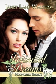 Rekindled Dreams ebook by Janet Lane Walters