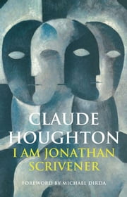 I Am Jonathan Scrivener ebook by Claude Houghton,Michael Dirda