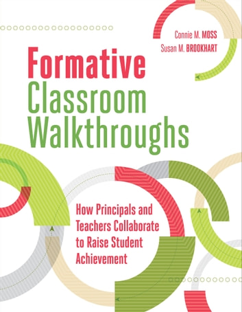 Formative Classroom Walkthroughs - How Principals and Teachers Collaborate to Raise Student Achievement ebook by Connie M. Moss,Susan M. Brookhart