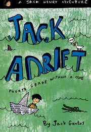 Jack Adrift: Fourth Grade Without a Clue ebook by Jack Gantos