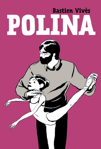 Polina eBook by Bastien Vivès