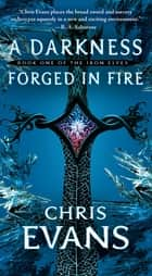 A Darkness Forged in Fire ebook by Chris Evans