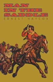 Man in the Saddle ebook by Ernest Haycox