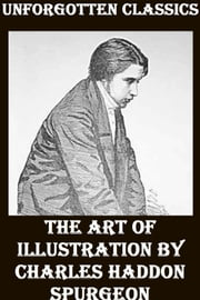 THE ART OF ILLUSTRATION ebook by Charles Haddon Spurgeon