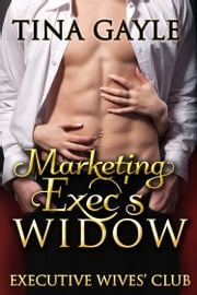 Marketing Exec's Widow ebook by Tina Gayle