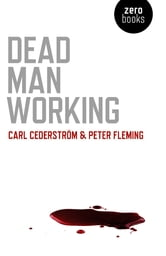 Dead Man Working ebook by Carl Cederstrom,Peter Fleming