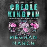 Creole Kingpin audiobook by Meghan March
