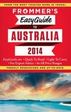 Frommer's EasyGuide to Australia 2014 ebook by Lee Mylne