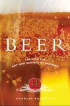 Beer:Tap into the Art and Science of Brewing ebook by Charles Bamforth
