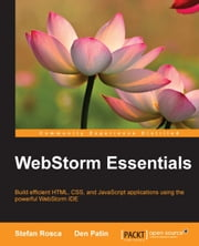 WebStorm Essentials ebook by Stefan Rosca, Den Patin
