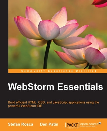 WebStorm Essentials ebook by Stefan Rosca,Den Patin
