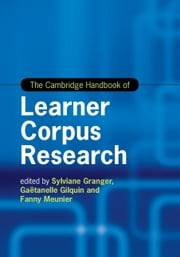 The Cambridge Handbook of Learner Corpus Research ebook by Sylviane Granger,Gaëtanelle Gilquin,Fanny Meunier