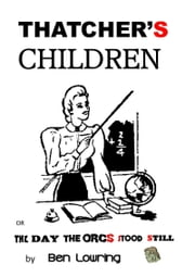 Thatcher's Children ebook by Ben Lowring