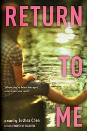 Return to Me ebook by Justina Chen