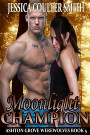 Moonlight Champion ebook by Jessica Coulter Smith