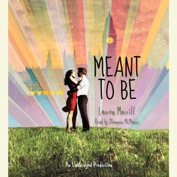 Meant to Be audiobook by Lauren Morrill