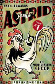 Sleuth Astrid, the Mind Reading Chook ebook by Hazel Edwards,Jane Connory
