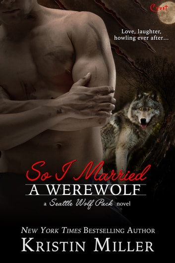 So I Married a Werewolf ebook by Kristin Miller