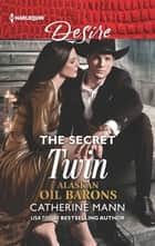 The Secret Twin ebook by Catherine Mann