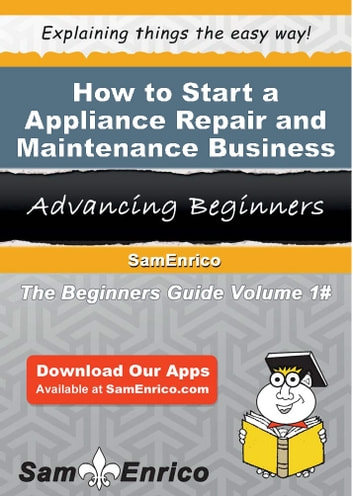 How to Start a Appliance Repair and Maintenance Business: How to Start a Appliance Repair and Maintenance Business photo