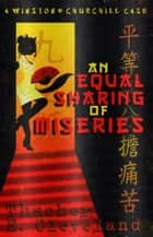 An Equal Sharing of Miseries: A Winston & Churchill Case ebook by Thacher E. Cleveland