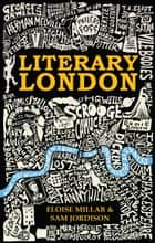 Literary London ebook by Eloise Millar, Sam Jordison