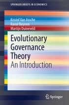 Evolutionary Governance Theory ebook by Kristof Van Assche,Raoul Beunen,Martijn Duineveld