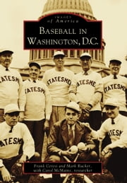 Baseball in Washington, D.C. ebook by Mark Rucker,Frank Ceresi,Carol McMains