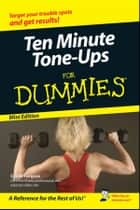 Ten-Minute Tone-Ups For Dummies®, Mini Edition ebook by Cyndi Targosz