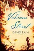 Volcano Street ebook by David Rain
