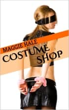 Costume Shop ebook by Maggie Hale