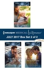 Harlequin Medical Romance July 2017 - Box Set 2 of 2 - The Doctor's Secret Son\Reforming the Playboy\Saving Baby Amy ebook by Janice Lynn, Karin Baine, Annie Claydon