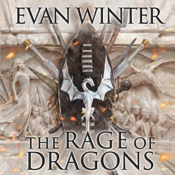The Rage of Dragons - The Burning, Book One audiobook by Evan Winter