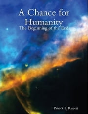 A Chance for Humanity: The Beginning of the End