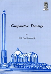 Comparative Theology ebook by H.H. Pope Shenouda III