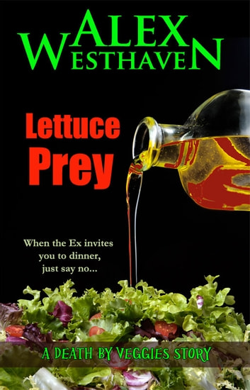 Lettuce Prey ebook by Alex Westhaven