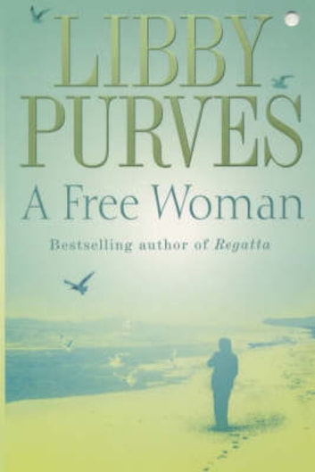 A Free Woman ebook by Libby Purves