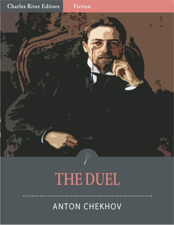 The Duel (Illustrated Edition) ebook by Anton Chekhov